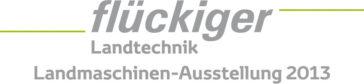 flückiger Landtechnik – Landmaschinen-Ausstellung 29. November 2013 - 3. Dezember 2013 in Auswil