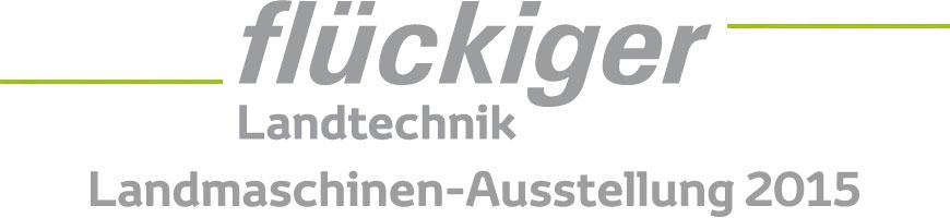 flückiger Landtechnik – Grosse Landmaschinen-Ausstellung vom Freitag 27. bis Sonntag 29. November 2015