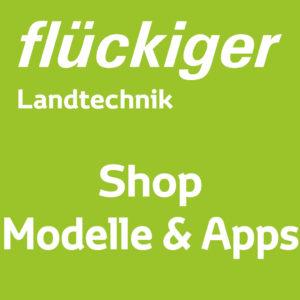 flückiger Landtechnik – Shop - Modelle & Apps